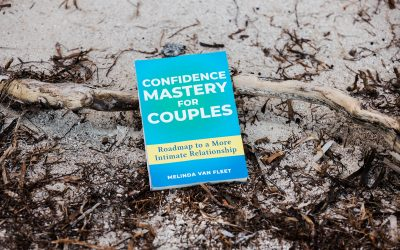 Confidence Mastery for Couples – Roadmap to a More Intimate Relationship