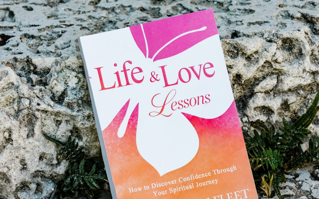 Life & Love Lessons- How to Discover Confidence Through Your Spiritual Journey